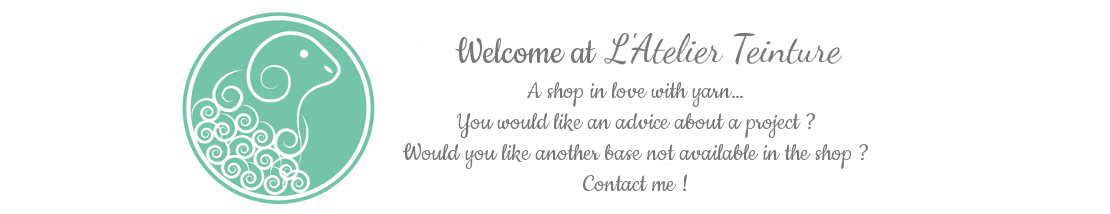 Welcome at l'Atelier Teinture, a shop in love with yarn. You could like an advice about a project? Would you like another base not available in the shop? Contact me !